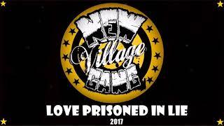 Video New Village Gang - Love Prisoned In Lie