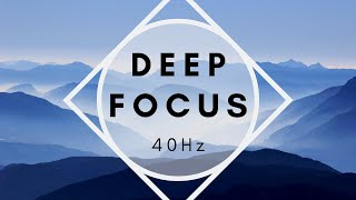 Study Music - Focus & Concentration (40Hz Binaural Beats)
