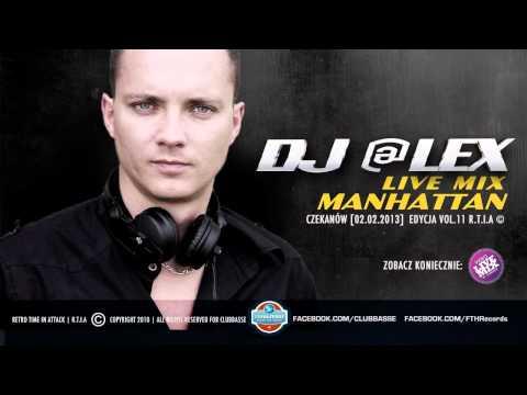DJ @LEX live audio @ Manhattan (edycja 11 R.T.I.A)