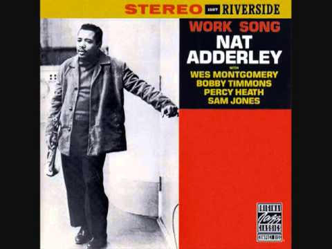 Work Song (1960) (Song) by Nat Adderley