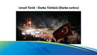 İsmail Türüt   Darbe Türküsü (Darbe Şarkısı) HD
