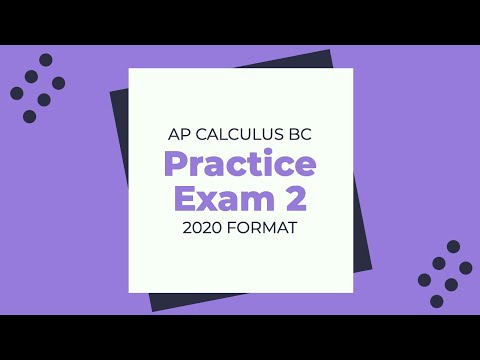 AP Calculus BC Practice Exam 2 - 2020 - YouTube