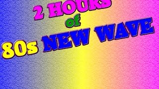 NEW WAVE BANDS of the 80s: 2 Hours of 80s NEW WAVE MUSIC