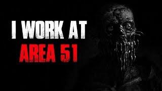 """""""I Work At Area 51"""" Creepypasta"""