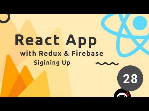 React, Redux & Firebase App Tutorial #28 - User Sign Up (Firebase Auth)