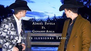 "Adriel Favela Feat. Giovanny Ayala- ""No Te Ilusiones Tanto"" (Video Oficial)"