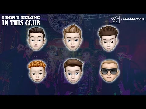 Why Don't We , Macklemore - I Don't Belong In This Club Memoji Video - 6Cast