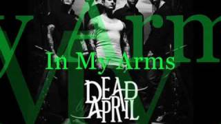 Dead By April, Dead By April - In My Arms (CD-Q + Lyrics!)
