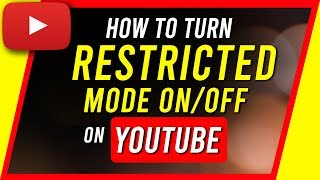 How To Turn On or Turn Off Restricted Mode On Youtube