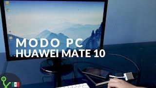"Huawei Mate 10: así es su ""modo PC"""