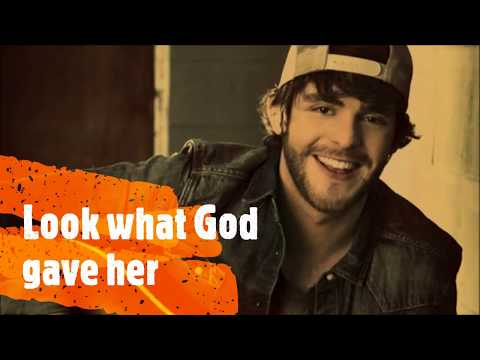 Look what God gave her by Thomas Rhett with Lyrics