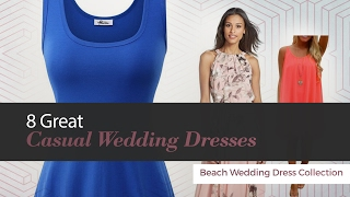 8 Great Casual Wedding Dresses Beach Wedding Dress Collection