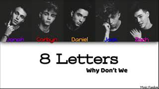 Why Don't We   8 Letters [Color Coded Lyrics]