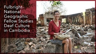 Fulbright-National Geographic Fellow Studies Deaf Culture In Cambodia