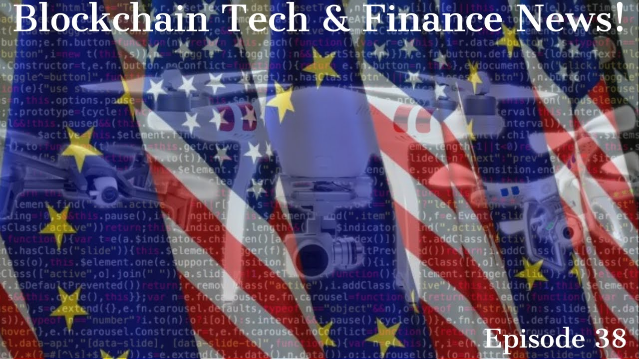 Blockchain Tech & Finance News! Episode 38! thumbnail