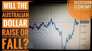 Will the Australian Dollar Rise or Fall?