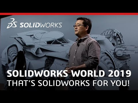 SOLIDWORKS World 2019 - That is SOLIDWORKS for You