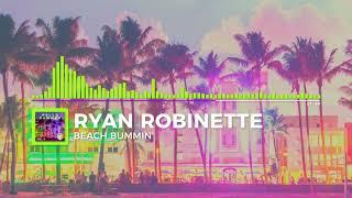 Ryan Robinette Beach Bummin'
