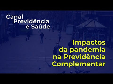 Impactos da pandemia na Previdência Complementar - José Roberto Ferreira