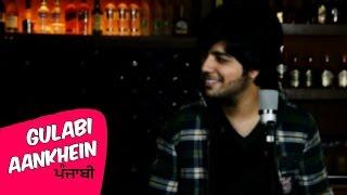 Siddharth Slathia - 'Gulabi Aankhen' | Punjabi Cover Version