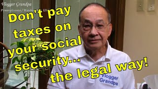 Social Security Taxation [How to avoid paying tax!]