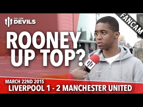 Wayne Rooney Up Top? | Liverpool 1 Manchester United 2 | FANCAM