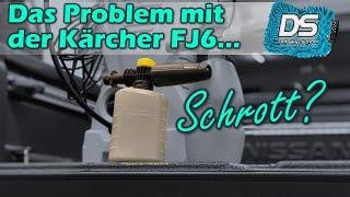 Das Problem mit der Kärcher FJ6 Schaumlanze...