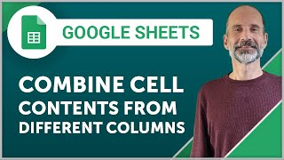 Combine Cell Contents from Two Different Columns in Google Sheets