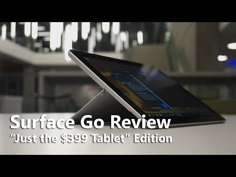 "Microsoft Surface Go Review: ""Just the $399 Tablet"" Edition"