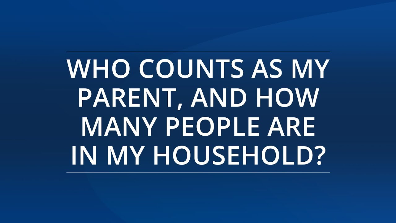 Who Counts as my Parent & What is my Household Size?