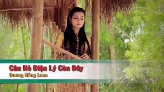 Câu Hò Điệu Lý Còn Đây (Tone Nam) – Dương Hồng Loan