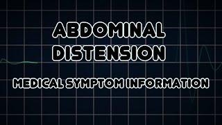 Abdominal distension (Medical Symptom)