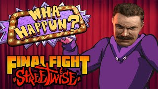 What Happened? - Final Fight Streetwise
