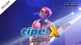 [NEW VIDEO] SALAM RINDU | TIPE-X [Live Konser PROJAM - JAKARTA SELATAN 26 Agustus 2017]