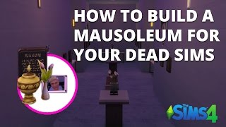 How to build a mausoleum for your dead sims