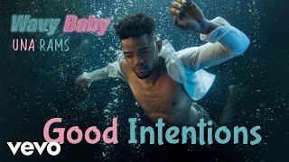 Una Rams   Good Intentions (Audio) Ft. Thabsie
