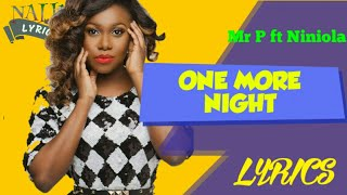 One More Night [Mr P Ft Niniola] Official Lyrics   Absolutely Lyrics