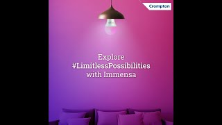 Crompton Immensa Smart LED | Explore #LimitlessPossbilities