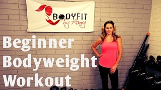 20 Minute Beginner Bodyweight Workout for Fat Loss and Strength by BodyFit By Amy