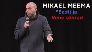 """Mikael Meema - """"Eesti ja Vene sõbrad"""""""