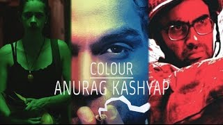 Anurag Kashyap  Enhancing Emotion Through Colour