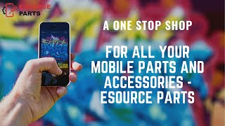 A one stop shop for all your mobile parts and accessories - Esource Parts