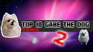 TOP 10 GABE THE DOG REMIX 2!|Топ 10 Гейб собак Ремикс 2!| #Ripgabe