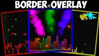 Bagi bagi 10 Mentaha Border x overlay Spektrum Keren | untuk Quotes no text || KINEMASTER part#1