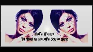Haifa Wehbe Ya Wad Ya Heliwa (With Lyrics) HD