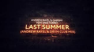 Andrew Rayel & Garibay feat. Jake Torrey - Last Summer (Andrew Rayel & DRYM Extended Club Mix)