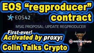 """EOS """"regproducer"""" contract activated by Colin Talks Crypto proxy - FIRST proxy activated upgrade!"""