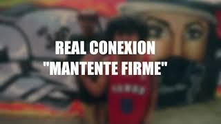 """Real Conexion - """"Mantente Firme"""" (LETRA)"""