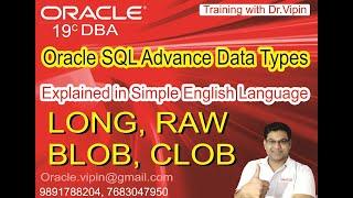 Oracle SQL Advance Datatypes   RAW LONG CLOB BLOB   Using RAW BLOB CLOB LONG Datatypes in Oracle