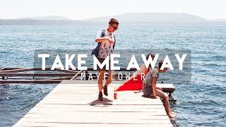 Mayflower - Take Me Away